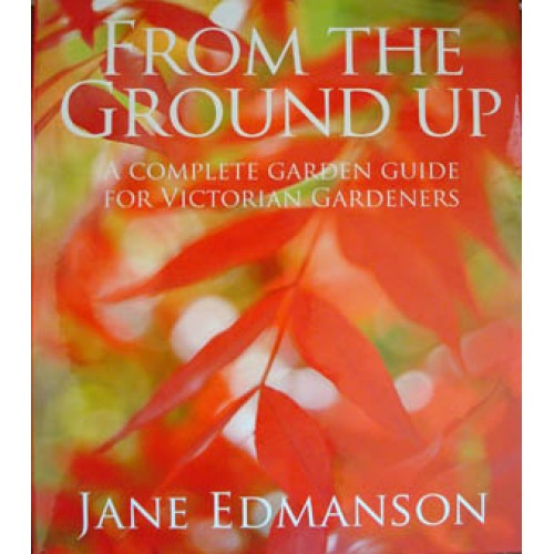 From The Ground Up (For Victorian Gardeners)
